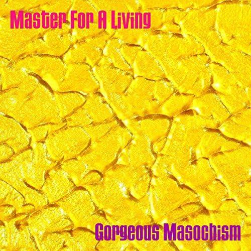 Gorgeous Masochism