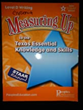 Measuring Up to the TEKS Level D Writing STAAR Edition