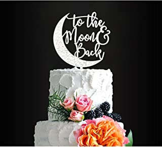 Glitter Silver To the Moon&Back Romantic Wedding Cake Topper, Elegant Cake Topper For Wedding Anniversary, Wedding Party Decorative Cake Toppers, Birthday Cake Topper Acrylic Cake Topper