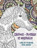 Chevaux - Mystères et merveilles - Livre de coloriage pour adultes 🐎