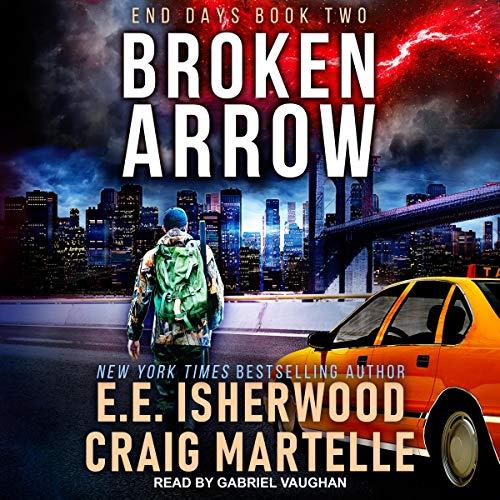 Broken Arrow: End Days, Book 2