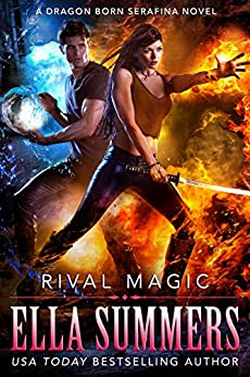 Rival Magic (Dragon Born Serafina Book 4) by [Ella Summers]