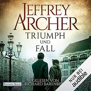 Triumph und Fall                   Autor:                                                                                                                                 Jeffrey Archer                               Sprecher:                                                                                                                                 Richard Barenberg                      Spieldauer: 23 Std. und 20 Min.     955 Bewertungen     Gesamt 4,7