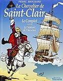 Le Chevalier de Saint-Clair, tome 1 - Le Complot / Le Serment du Chevalier