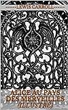 ALICE AU PAYS DES MERVEILLES (illustré) - Format Kindle - 2,23 €