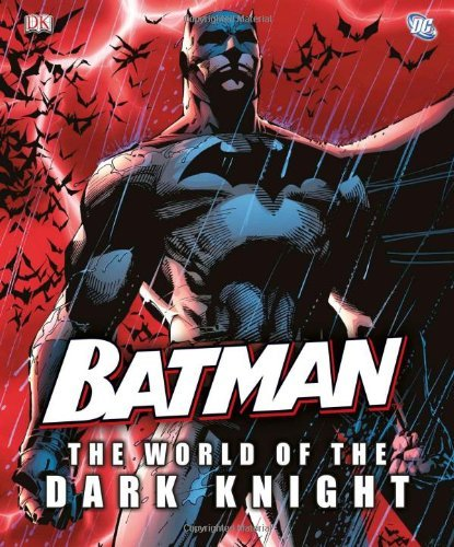 [(Batman: The World of the Dark Knight )] [Author: Daniel Wallace] [Jul-2012]