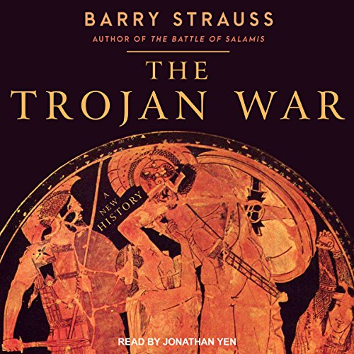 The Trojan War     A New History              By:                                                                                                                                 Barry Strauss                               Narrated by:                                                                                                                                 Jonathan Yen                      Length: 8 hrs and 37 mins     19 ratings     Overall 4.0