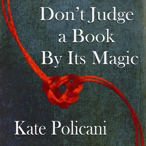Don't Judge a Book by Its Magic audiobook cover art
