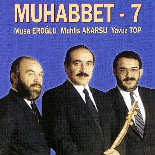 Musa Eroğlu, Muhlis Akarsu & Yavuz Top