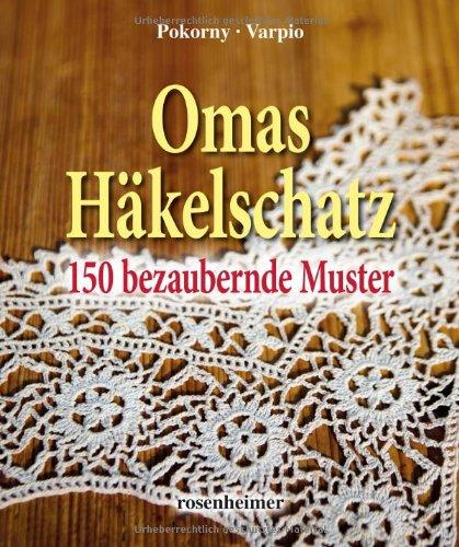 Omas Häkelschatz - 150 bezaubernde Muster