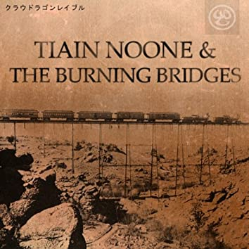 Tiain Noone & The Burning Bridges