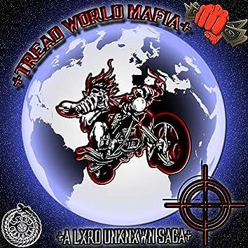 Tread World Mafia: A Lxrd Unknxwn Saga