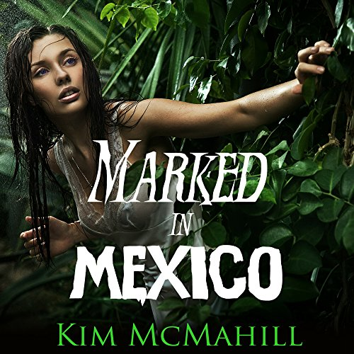 Marked in Mexico audiobook cover art