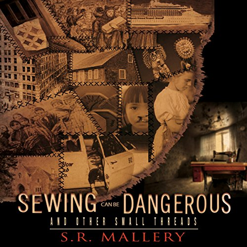 Sewing Can Be Dangerous and Other Small Threads audiobook cover art