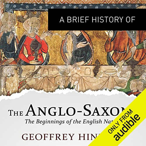 A Brief History of the Anglo-Saxons audiobook cover art