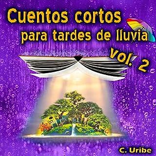 Cuentos Cortos para Tardes de Lluvia, Vol. II [Short Stories for Rainy Afternoons, Volume 2] audiobook cover art