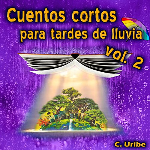 Cuentos Cortos para Tardes de Lluvia, Vol. II [Short Stories for Rainy Afternoons, Volume 2] audiobook cover art