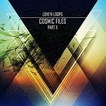 Cosmic Files, Pt. 10