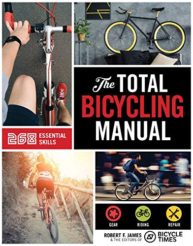 The Total Bicycling Manual: 268 Tips for Two-Wheeled Fun