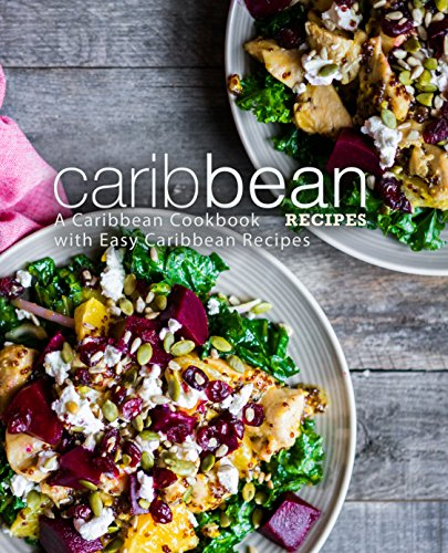 Caribbean Recipes: A Caribbean Cookbook with Easy Caribbean Recipes by [BookSumo Press]