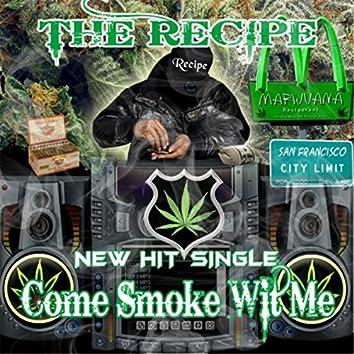 Come Smoke With Me