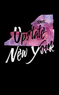 Travel Upstate New York: Blank Vacation Planner & Organizer