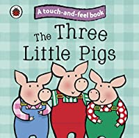 Touch and Feel Fairy Tales the Three Little Pigs (Ladybird Tales)