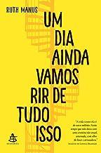 Um dia ainda vamos rir de tudo isso (Portuguese Edition)