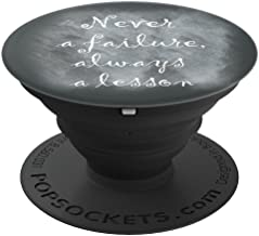 Grip With Quotes - Never A Failure Always A Lesson - PopSockets Grip and Stand for Phones and Tablets