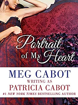 Portrait Of My Heart (Rawlings Book 2) by [Patricia Cabot, Meg Cabot]