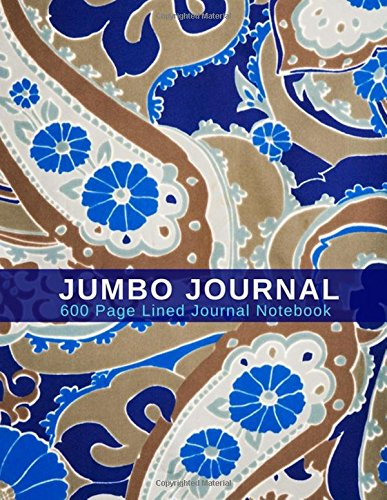Jumbo Journal - 600 Page Lined Journal Notebook: Extra Large Journal, Blank Lined Pages - 600 Page Journal; Blue Paisley