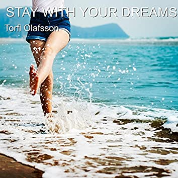Stay with Your Dreams