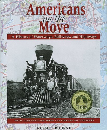 Americans on the Move: A History of Waterways, Railways,...