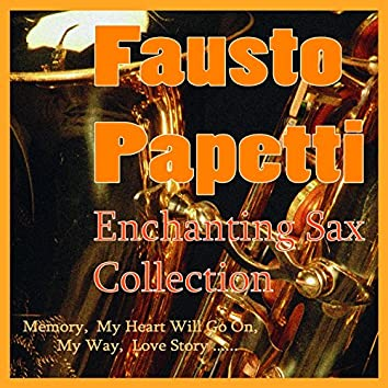 Enchanting Sax Collection (Memory. My Heart Will Go On, My Way, Love Story.....)