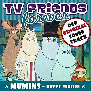 TV Friends Forever - Der Original Sound Track: Die Mumins (Happy Version)