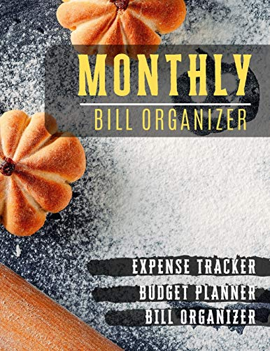 Monthly Bill Organizer: Bill paying organizer | Weekly Expense Tracker Bill Organizer Notebook for Business or Personal Finance Planning Workbook | ... (Financial Planner Budget Book, Band 65)