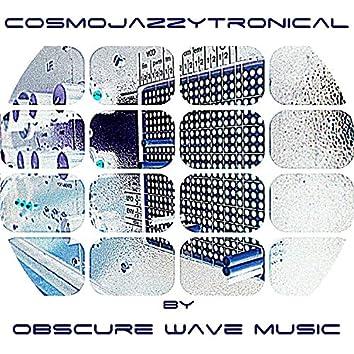 Cosmojazzytronical
