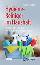 Hygiene-Reiniger im Haushalt: Sinnvoll oder schädlich? Der richtige Umgang und Einsatz (German Edition)