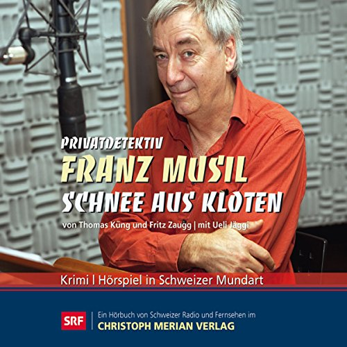 Schnee aus Kloten (Privatdetektiv Franz Musil 1) audiobook cover art