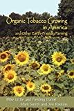 Organic Tobacco Growing in America and Other Earth-Friendly Farming