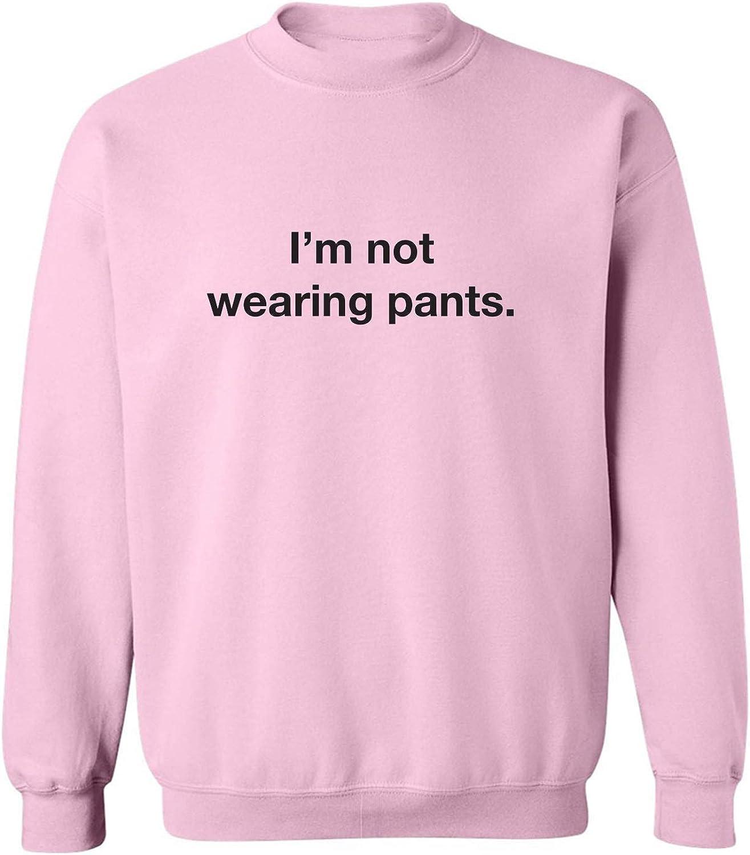 I'm Not Wearing Pants Crewneck Sweatshirt