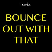 Best bounce out with that instrumental Reviews