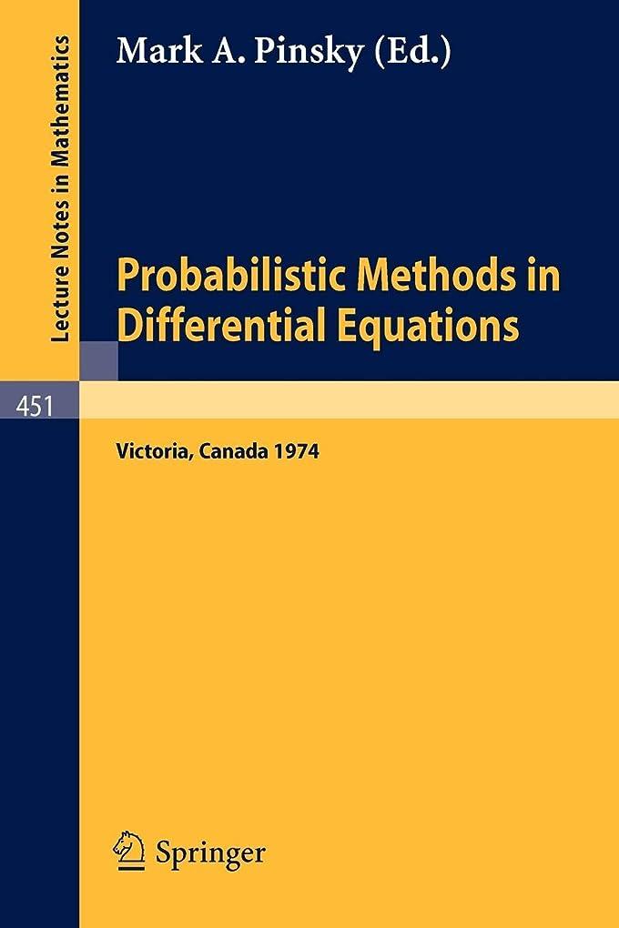 試みメトロポリタン素敵なProbabilistic Methods in Differential Equations: Proceedings of the Conference held at the University of Victoria, August 19-20, 1974 (Lecture Notes in Mathematics)