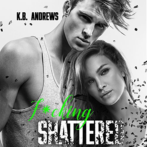 F*cking Shattered audiobook cover art