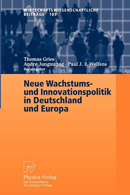 Neue Wachstums- Und Innovationspolitik in Deutschland Und Europa/ New Growth and Innovation Policy in Germany and Europe