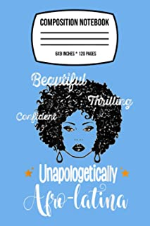 "Composition Notebook: Afro-latina -unapologetically Beautiful -gift 120 Wide Lined Pages - 6"" x 9"" - College Ruled Journal..."