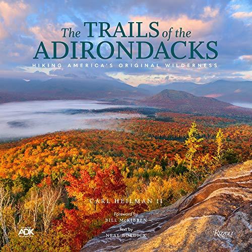 The Trails of the Adirondacks: Hiking America's Original Wilderness (WELCOME BOOKS)
