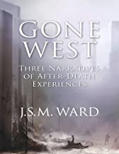 Gone West: Three Narratives of After-Death Experiences (English Edition)
