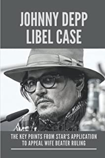 Johnny Depp Libel Case: The Key Points From Star's Application To Appeal Wife Beater Ruling: Johnny Depp Innocent