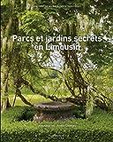Parcs Et Jardins Secrets Correze - Creuse - Haute-Vienne